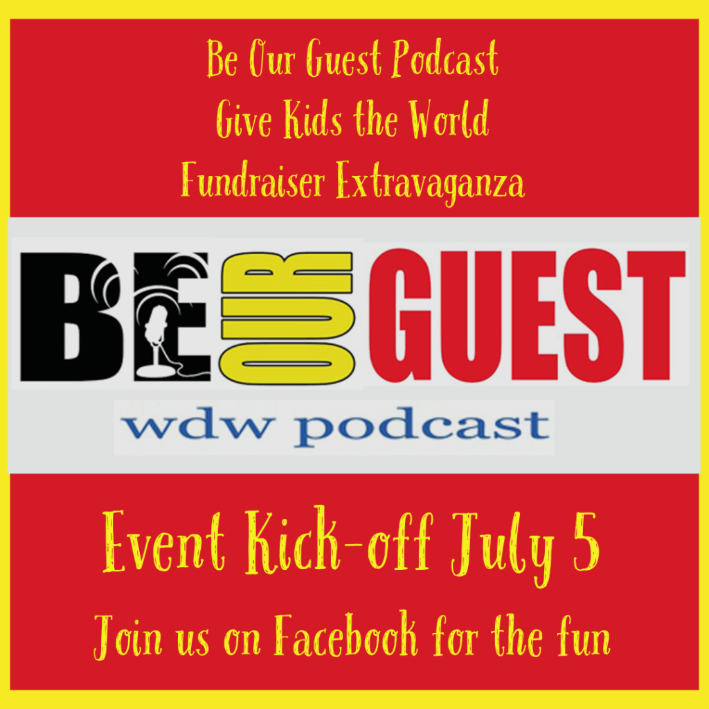 Be Our Guest Podcast Give Kids the World Fundraiser Extravaganza